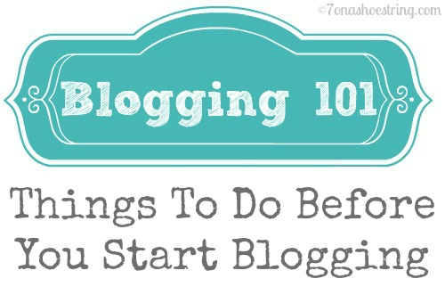 Blogging 101 – Things To Do Before You Start Blogging