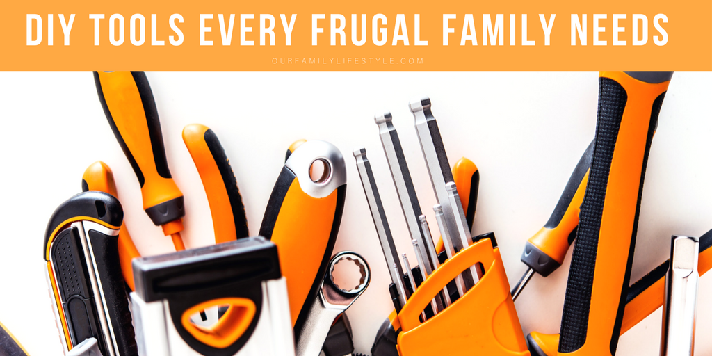 DIY Tools Every Frugal Family Needs