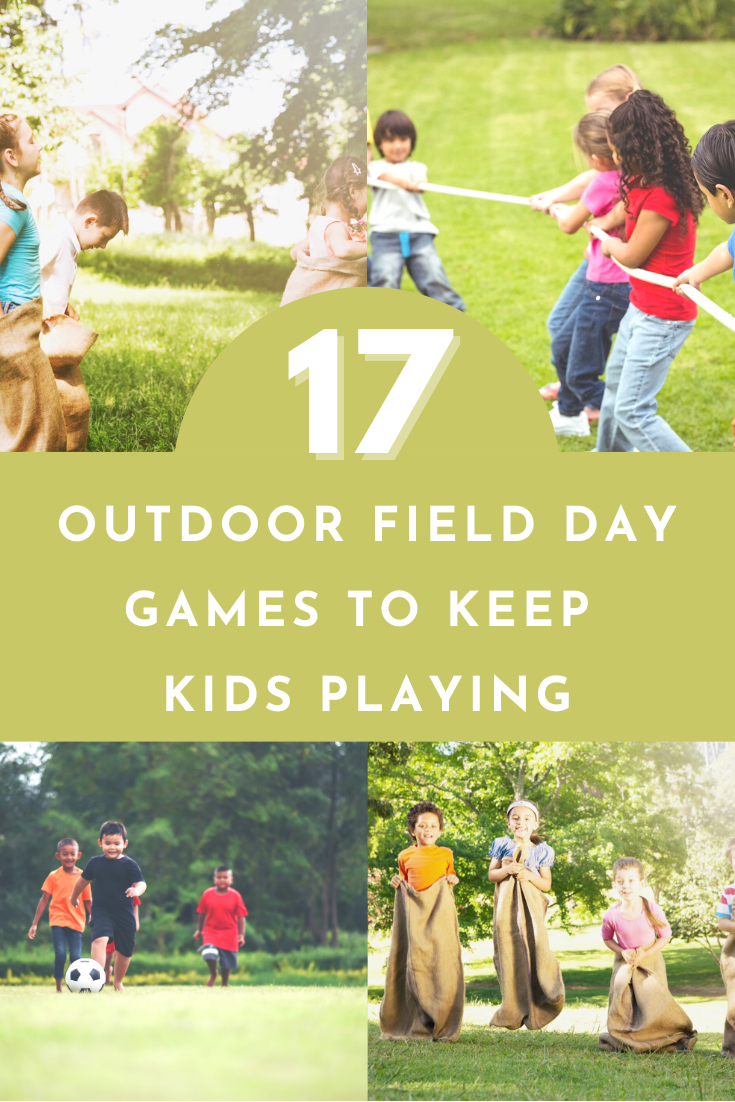 17 Outdoor Field Day Games to Create a Fun Day Kids will Love
