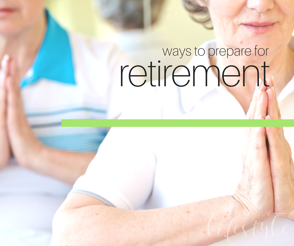 4 Ways to Prepare for Retirement