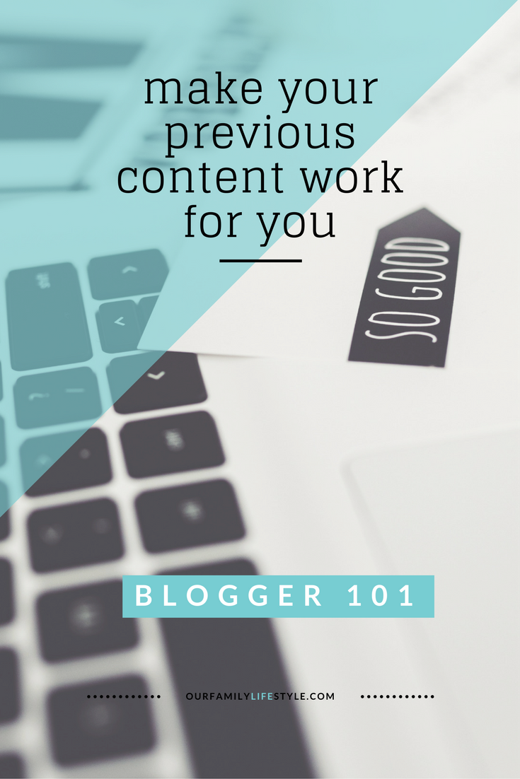 blogging 101 - make your previous content work for you