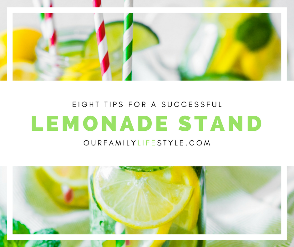 8 Tips for a Successful Lemonade Stand
