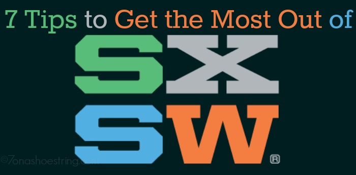 7 Tips to Get the Most Out of SXSW