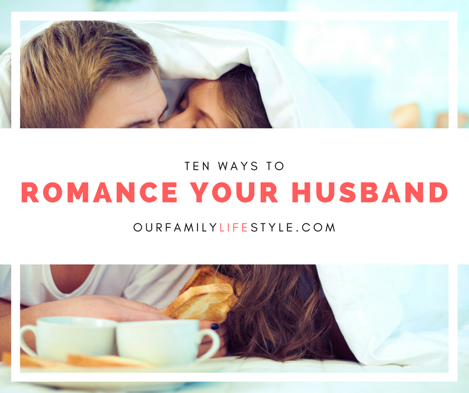 10 ways to romance your husband