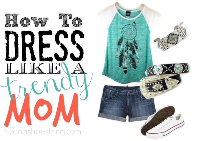 how to dress like a trendy mom
