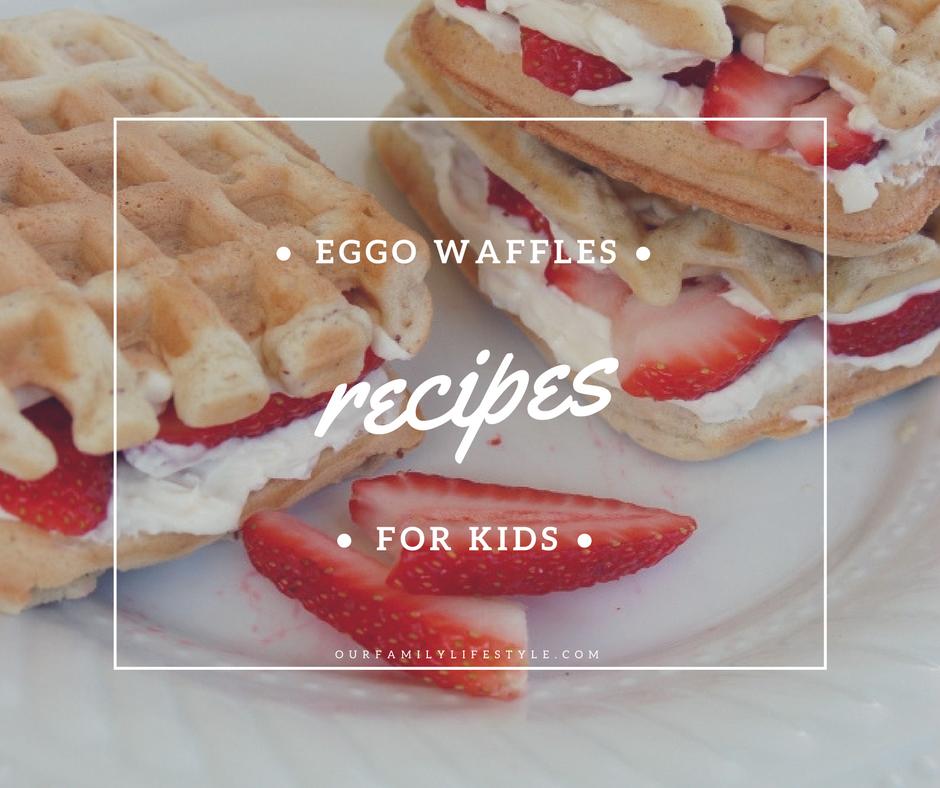 Eggo Waffles Recipe Ideas for Kids