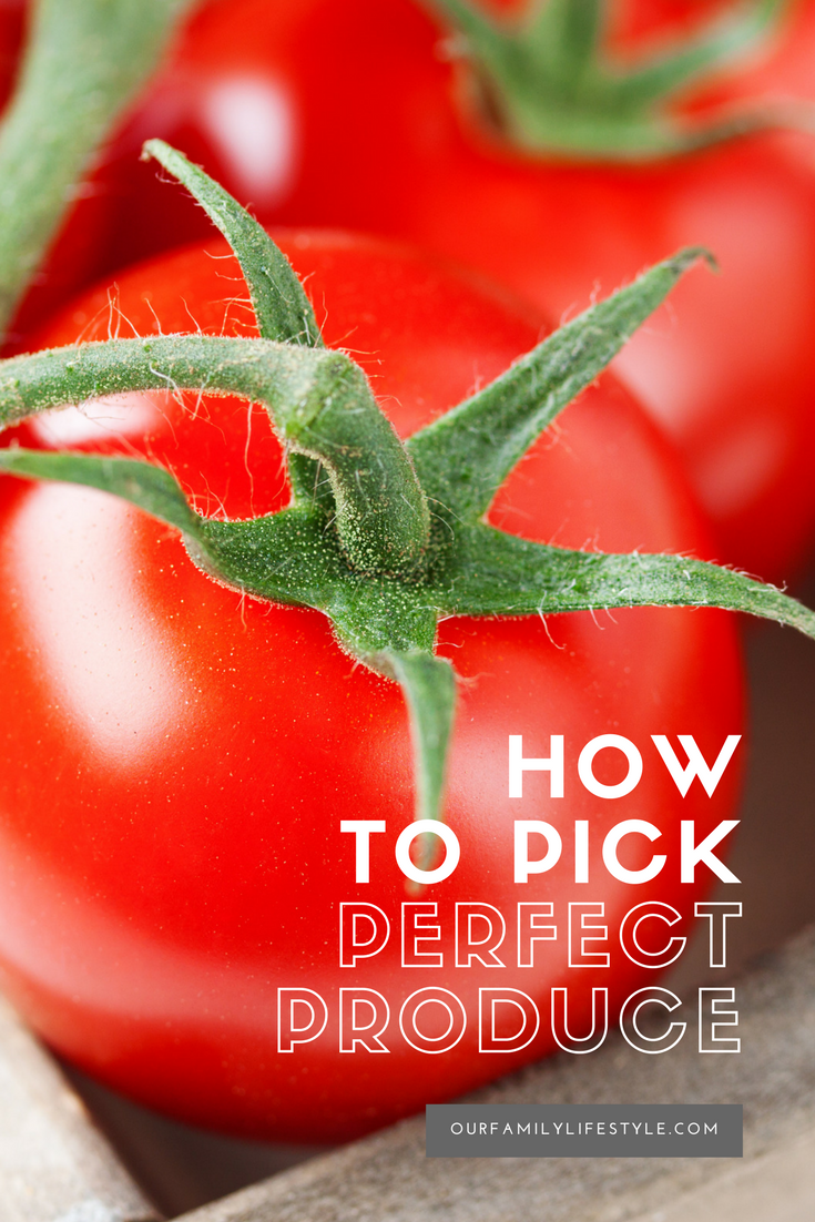 how to pick perfect produce