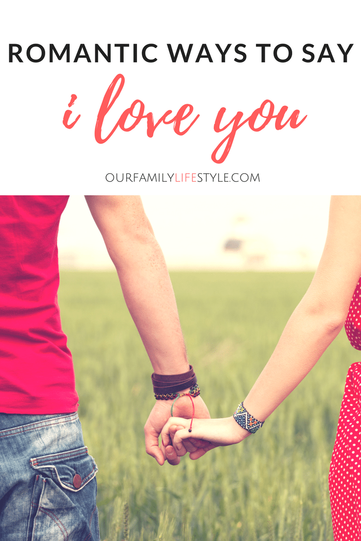 21 Romantic Ways to Say I Love You
