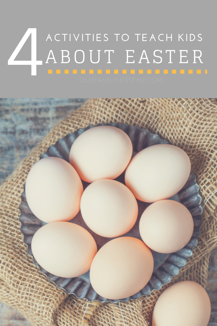 4 Activities to Teach Kids About Easter