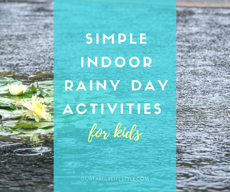 10 Simple Indoor Rainy Day Activities for Kids