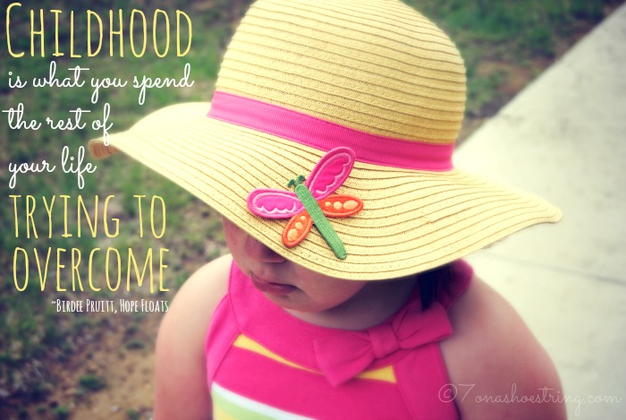 Childhood is what you spend the rest of your life trying to overcome