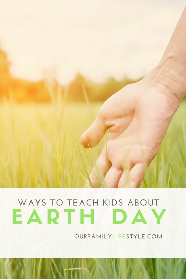 4 Ways to Teach Kids About Earth Day