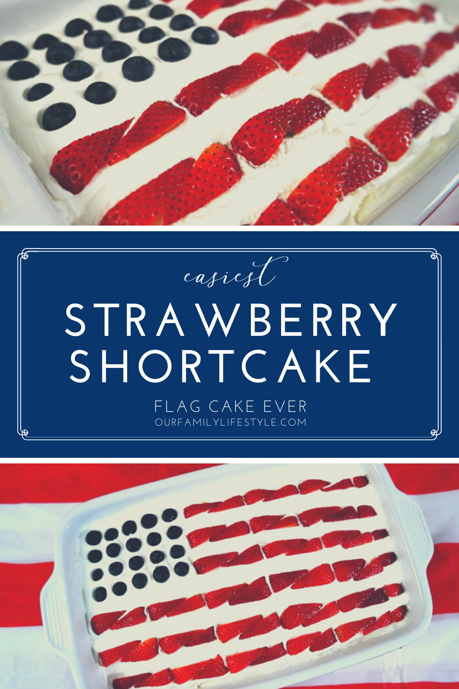 Easiest Strawberry Shortcake Flag Cake Ever