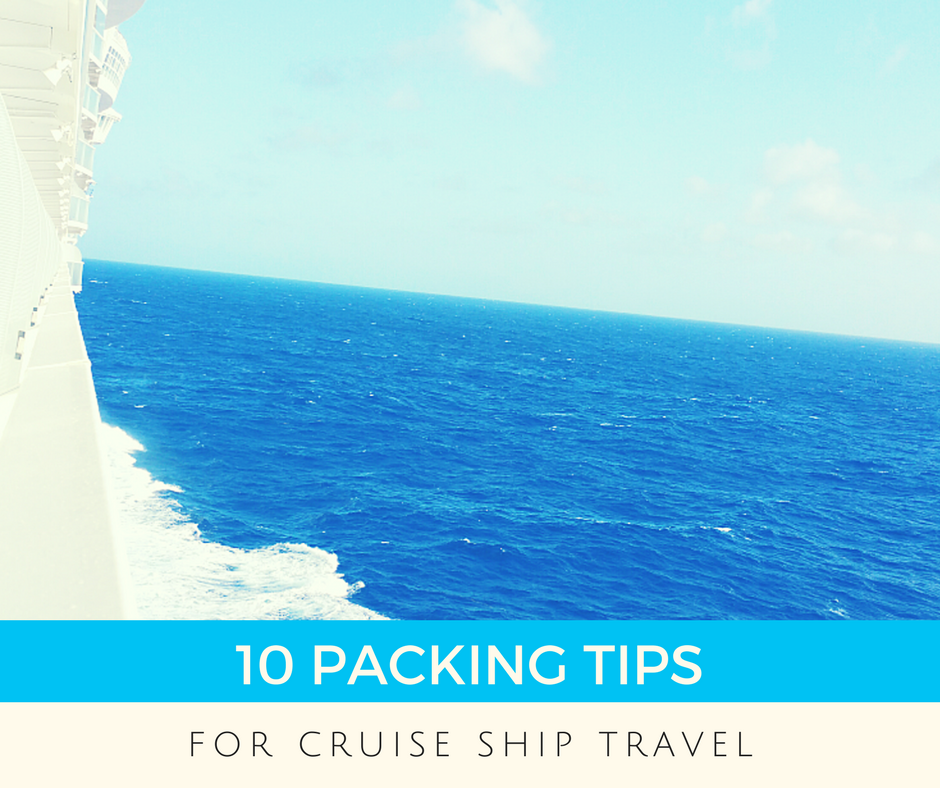Packing Tips Cruise Travel