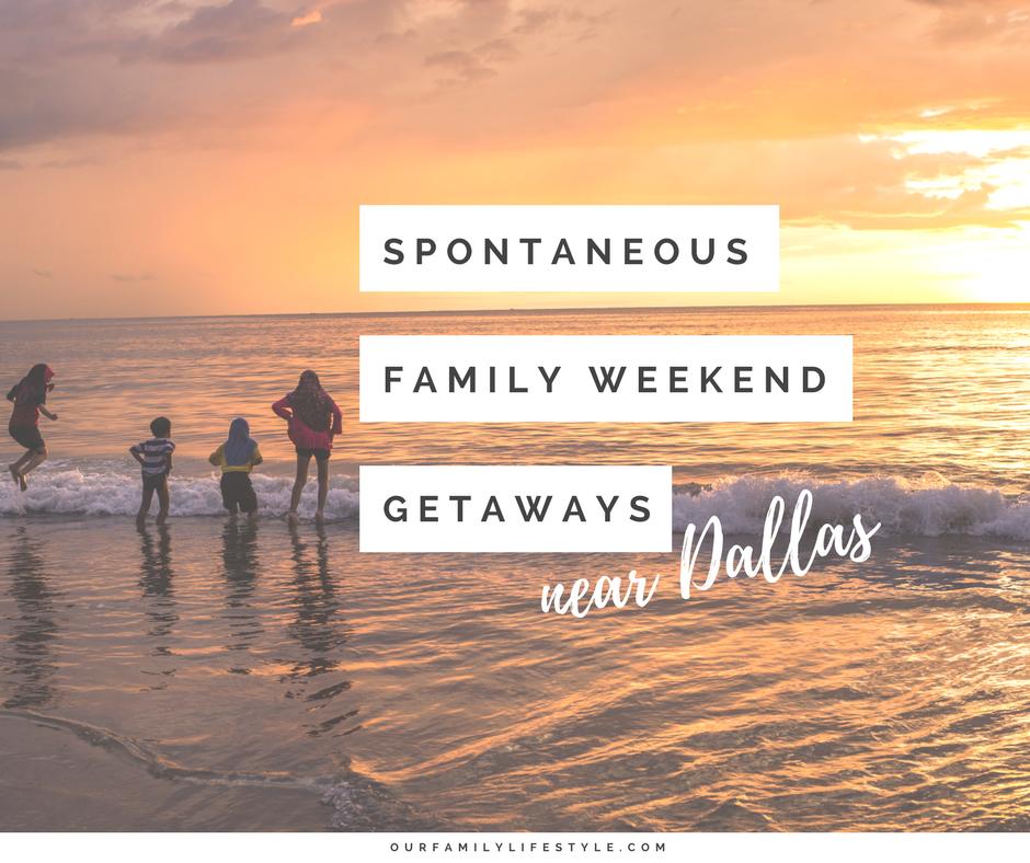 5 Spontaneous Family Weekend Getaways Near Dallas