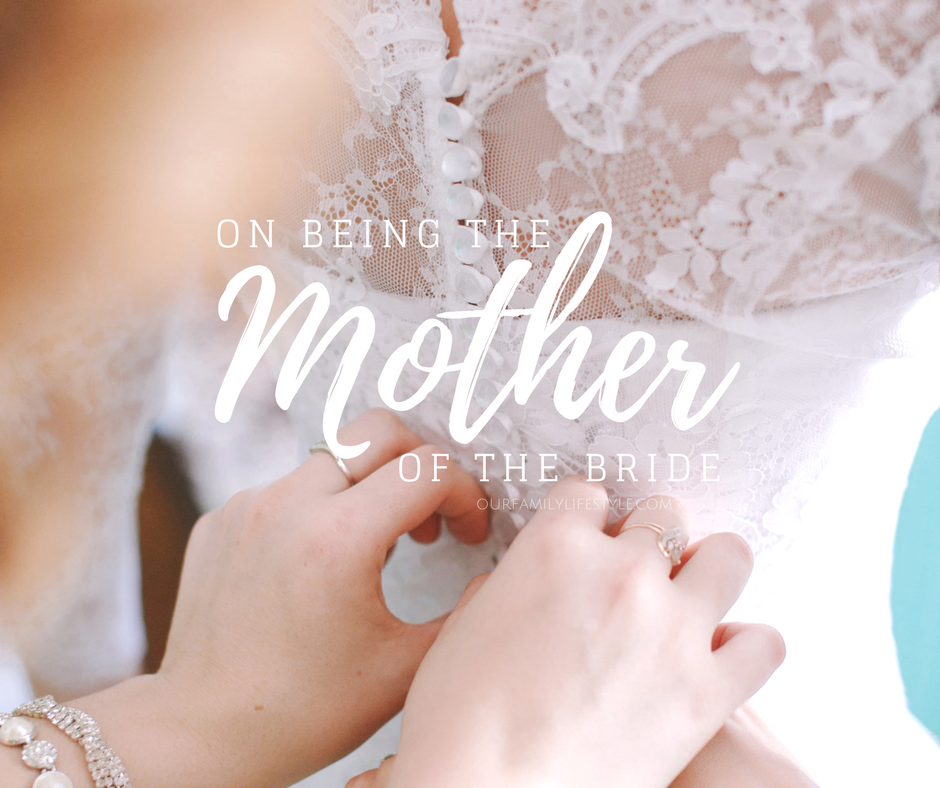 On Being the Mother of the Bride