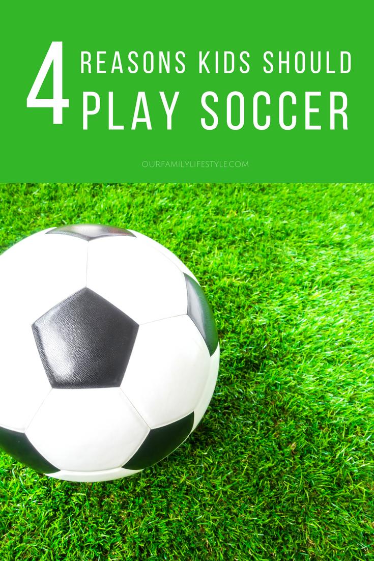 4 Reasons Kids Should Play Soccer