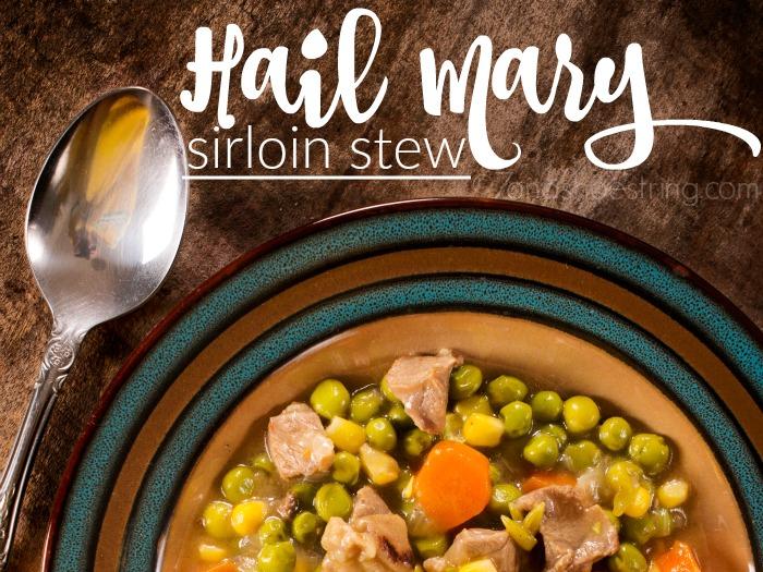 Hail Mary Sirloin Stew
