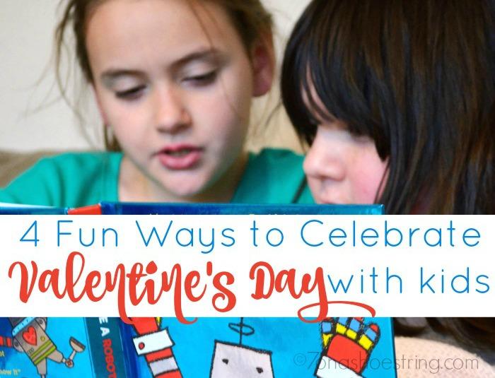 4 Fun Ways to Celebrate Valentine's Day with Your Kids