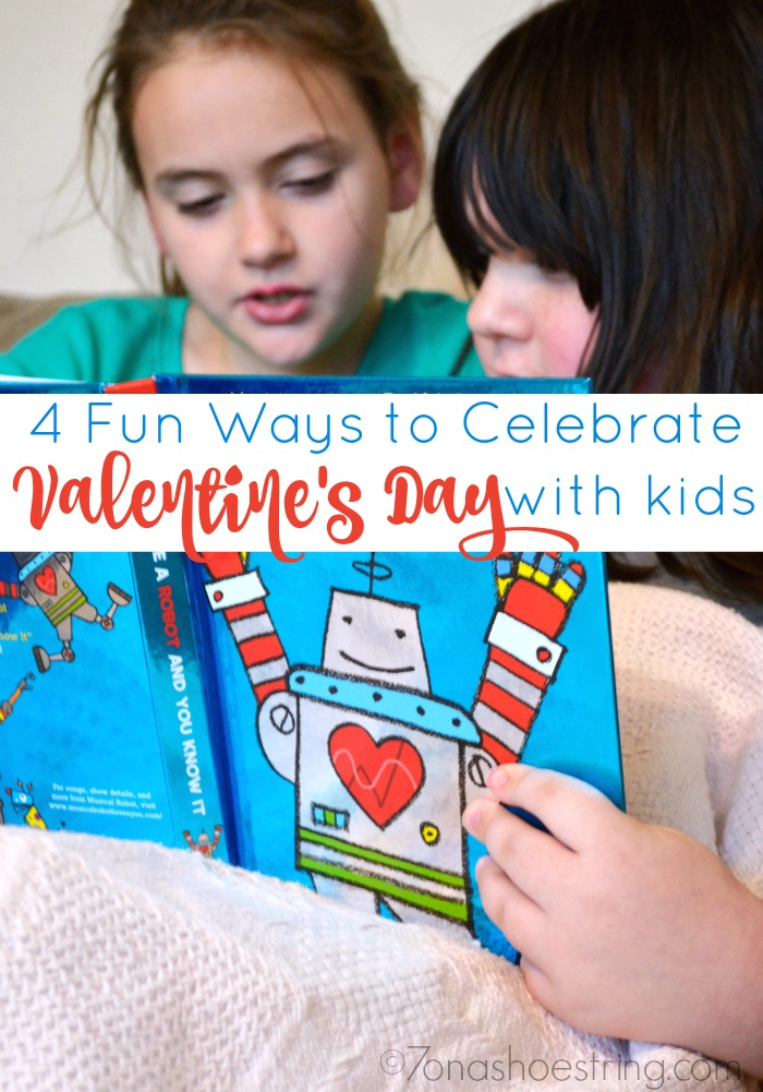 4 fun ways to celebrate Valentine's Day with Kids