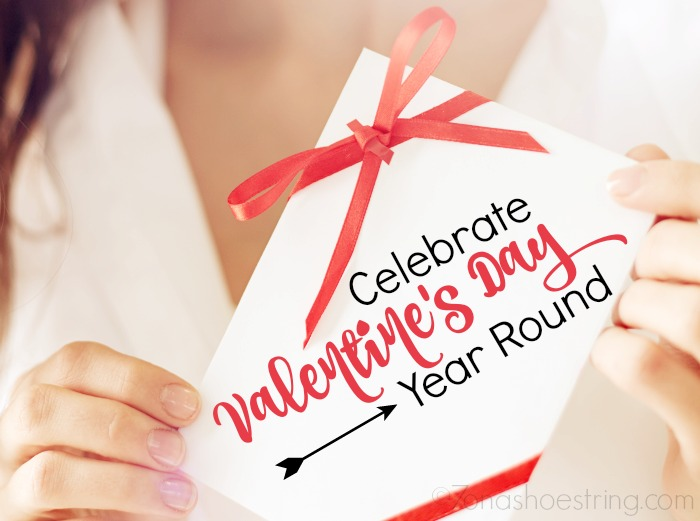 Celebrate Valentine's Day Year Round