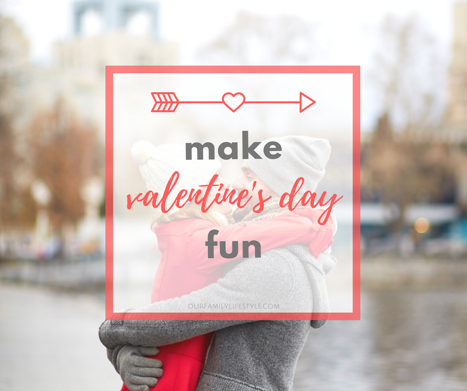 how to make Valentine's Day fun