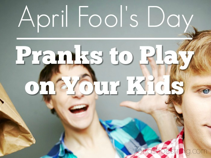 April-Fool's-Day-Pranks-to-Play-on-Your-Kids