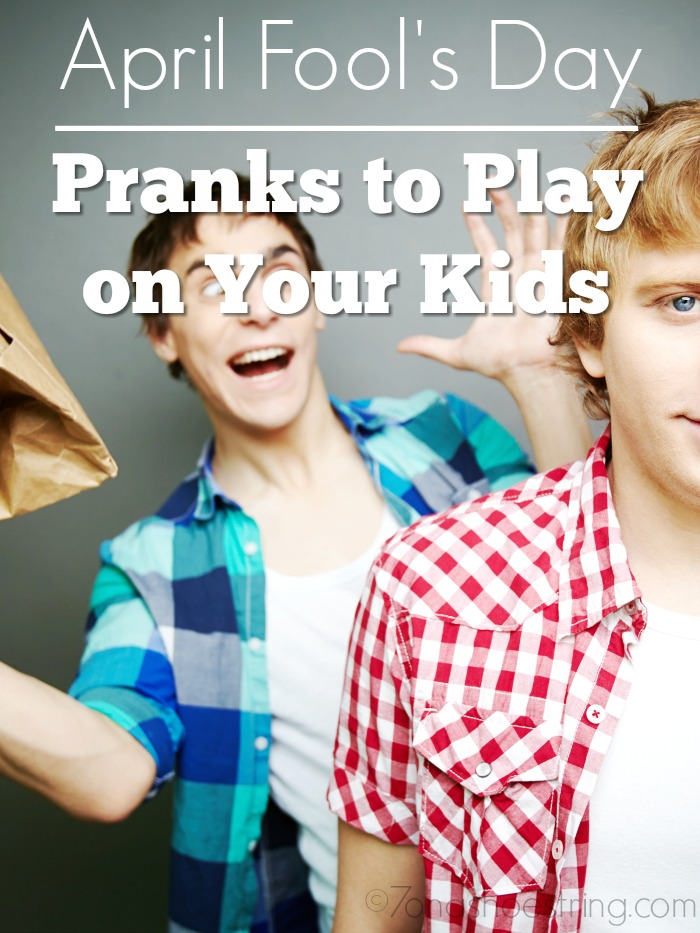 April Fool's Day Pranks to Play on Your Kids