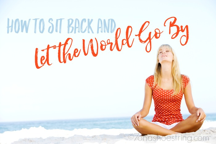 Sit Back and Let the World Go By