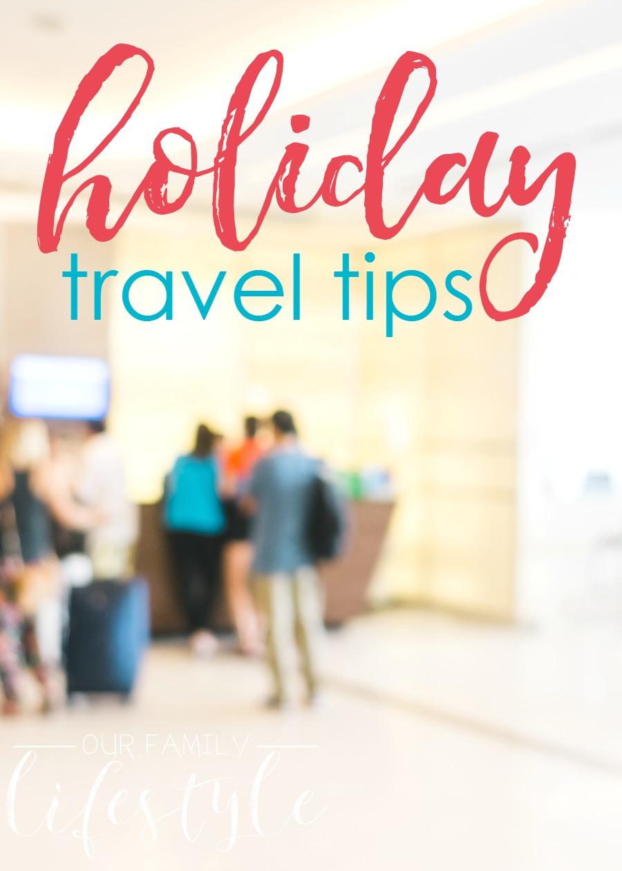 4 holiday travel tips