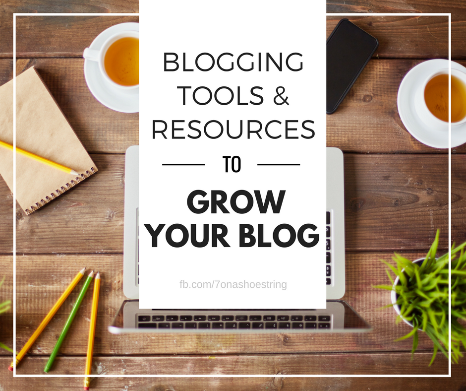 Blogging Tools and Resources to Grow Your Blog