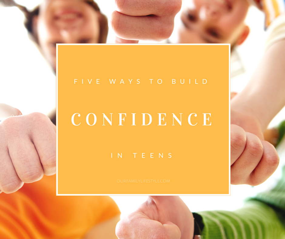 5 Ways to Build Confidence in Teens