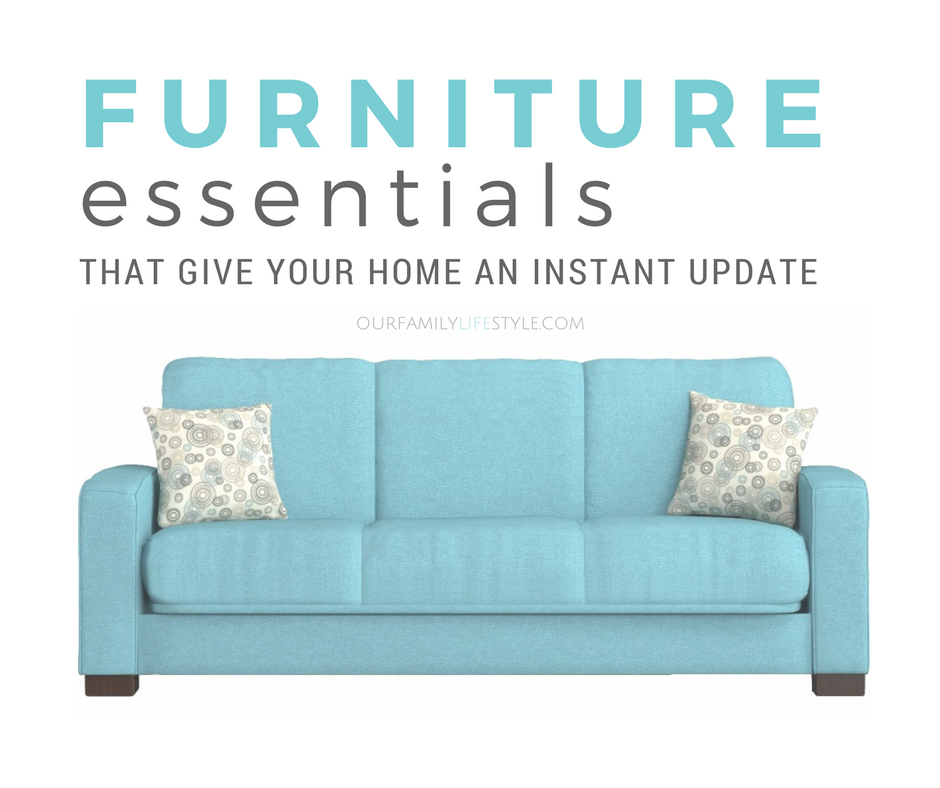 Furniture Essentials That Give Your Home an Instant Update