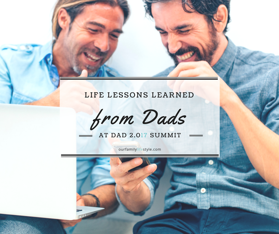 Life Lessons learned from Dads at Dad 2.017