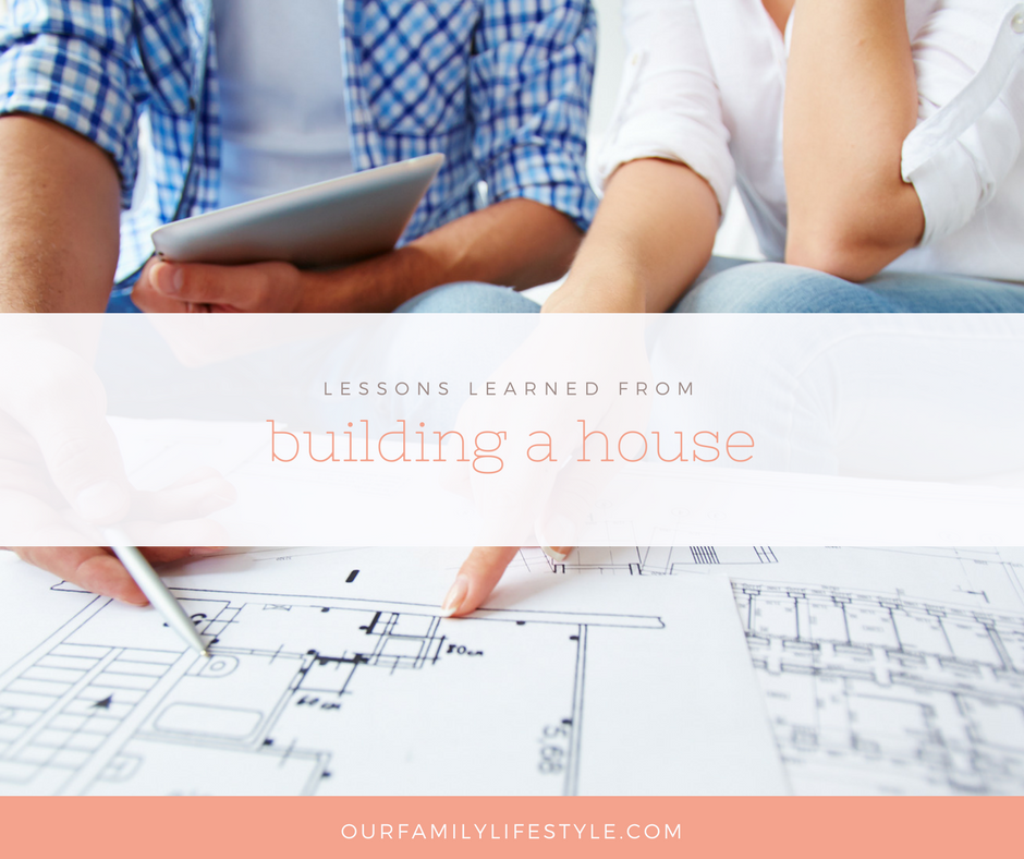 Lessons Learned From Building a House