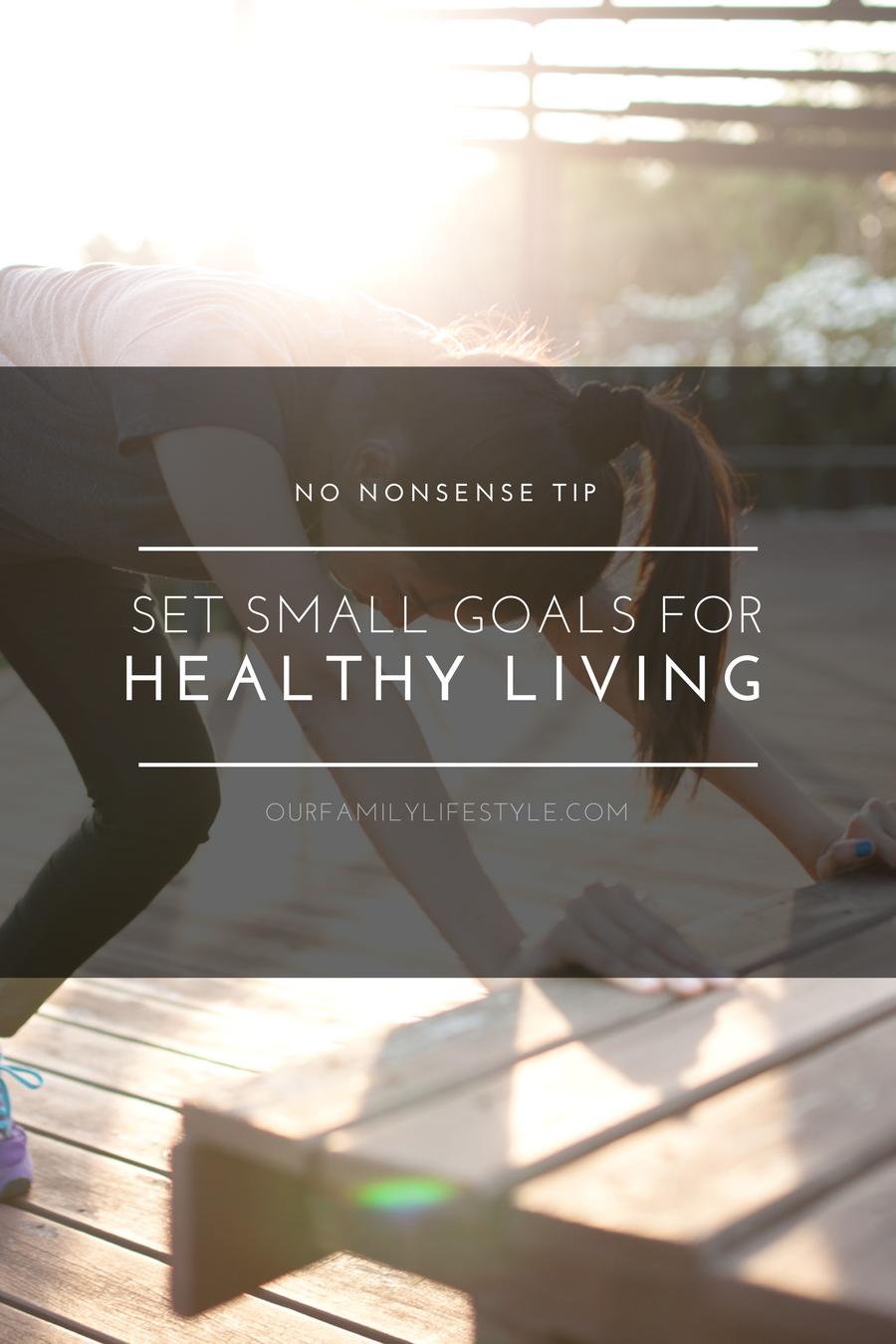 no nonsense tip - set small goals