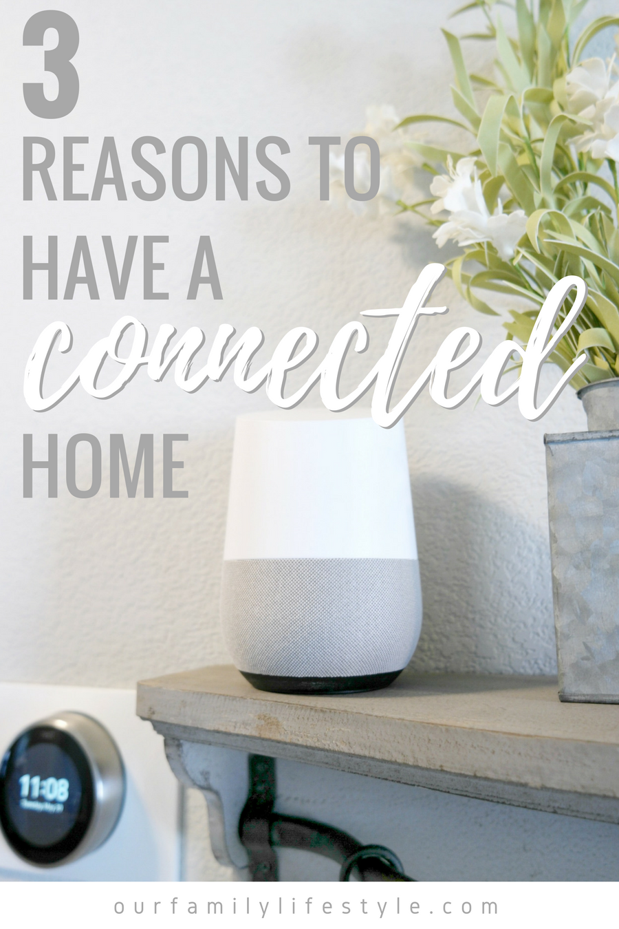 3 Reasons to Have a Connected Home