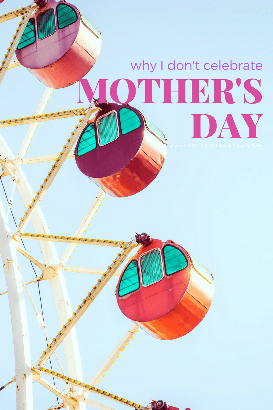 why I don't celebrate Mother's Day