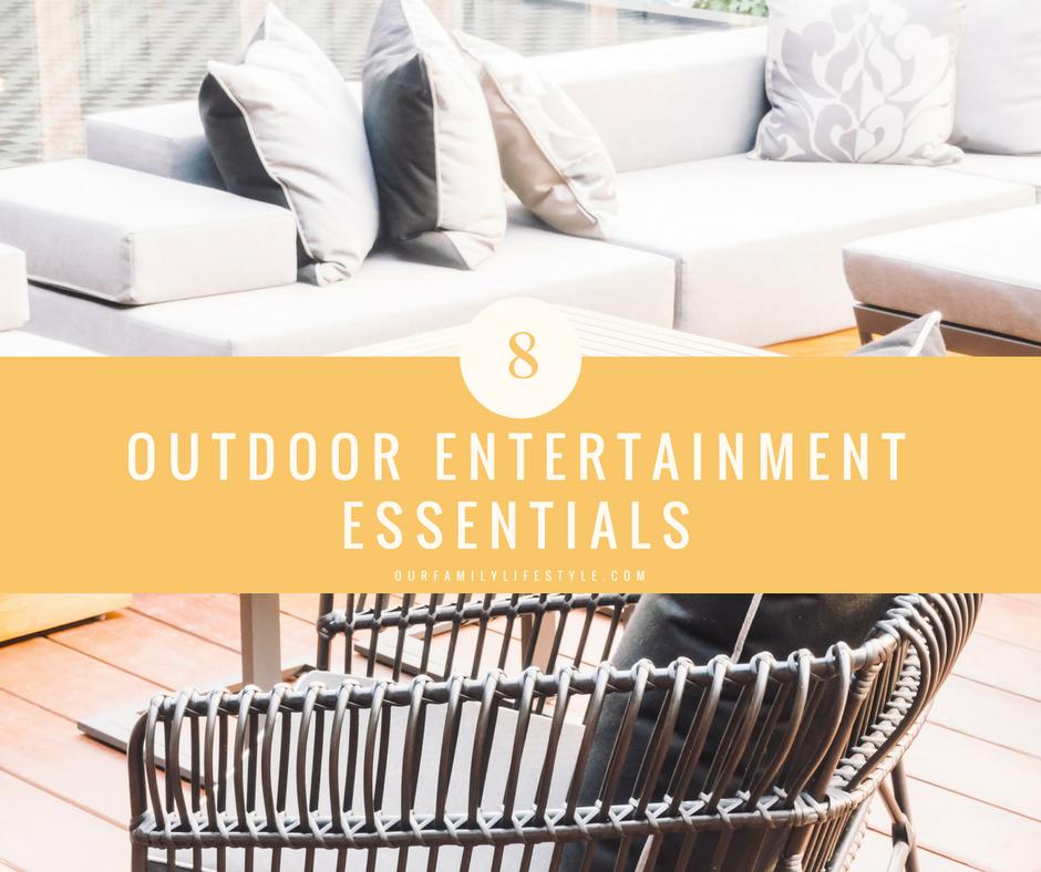 Eight Outdoor Entertainment Essentials