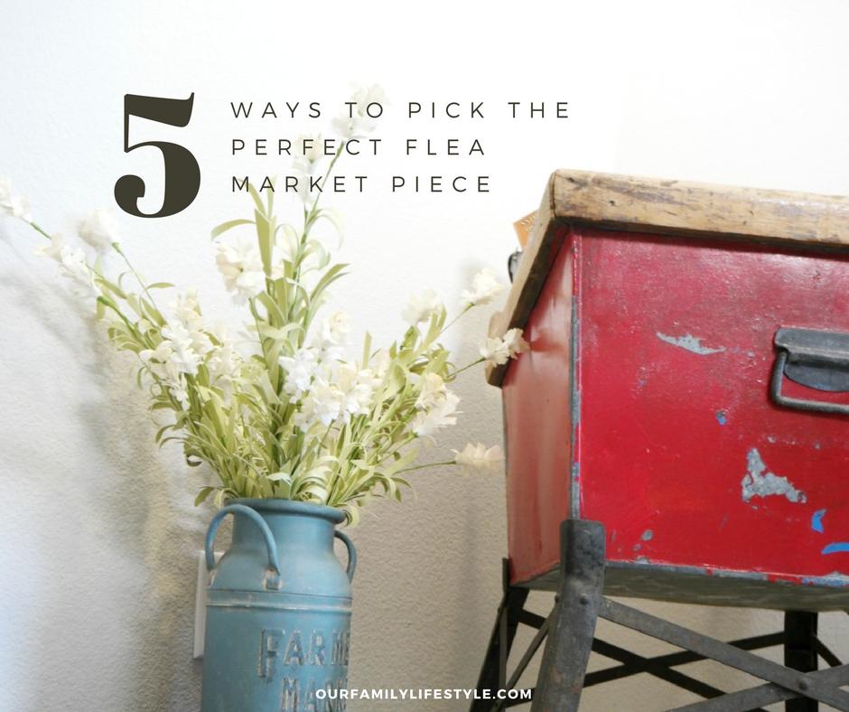 5 Ways to Pick the Perfect Flea Market Piece