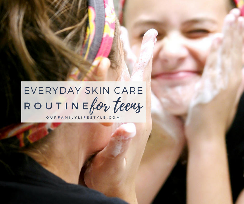 Everyday Skin Care Routine for Teens