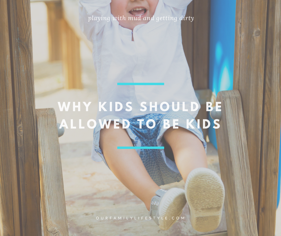 Why Kids Should Be Allowed To Be Kids