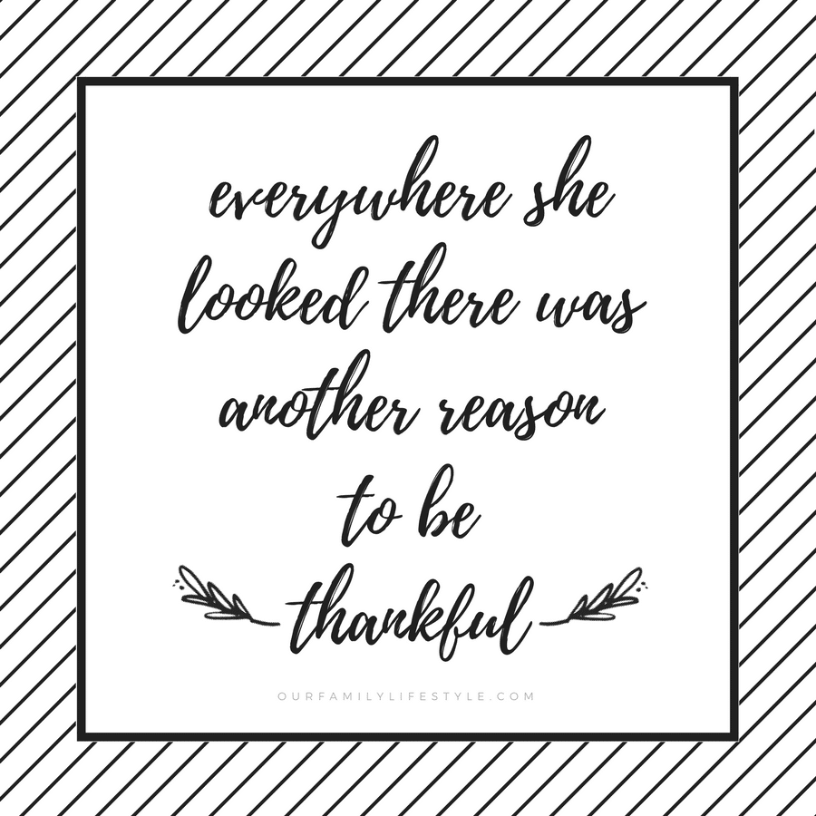 everywhere she looked there was another reason to be thankful