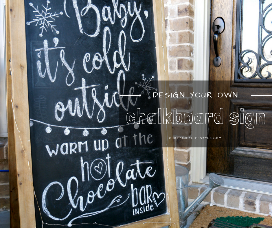 How to Design Your Own Chalkboard Sign