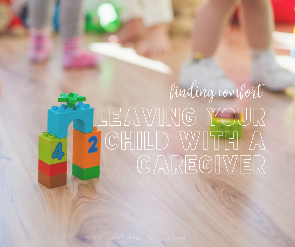 Finding Comfort Leaving Your Child With a Caregiver