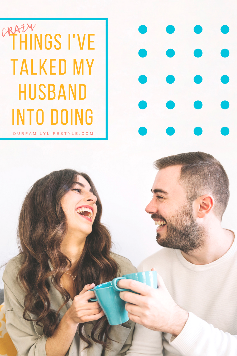 Crazy Things I've Talked My Husband into Doing