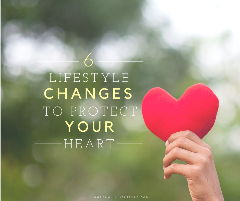 6 Lifestyle Changes to Protect Your Heart