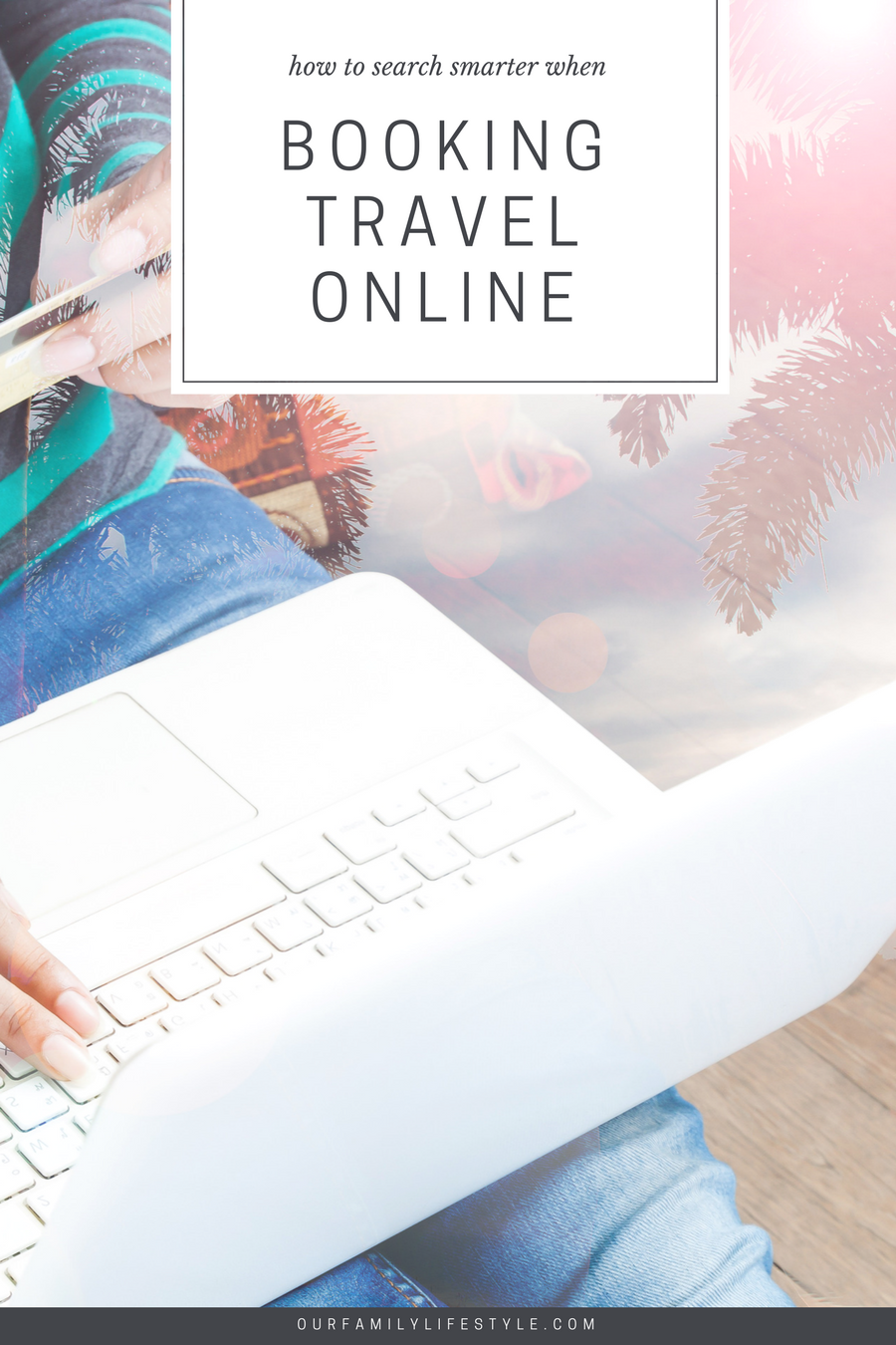 How to Search Smarter When Booking Travel Online