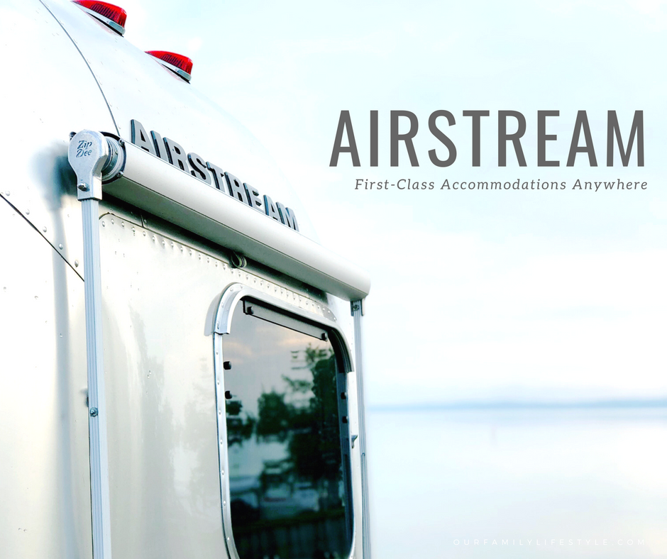 Airstream Offers You First-Class Accommodations Anywhere