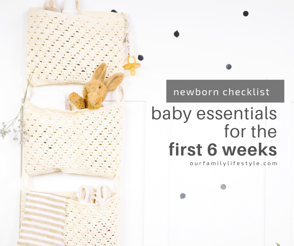 Newborn Checklist Baby Essentials for the First 6 Weeks
